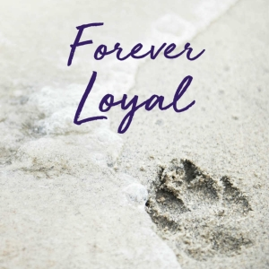 Pet Loss Digital eCard front - Forever Loyal